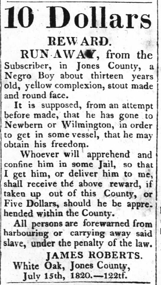 Add James Roberts reward for slave boy yellow round face July 15th 1820 - Dollars REWARD. i RUN AWAZ, from the...