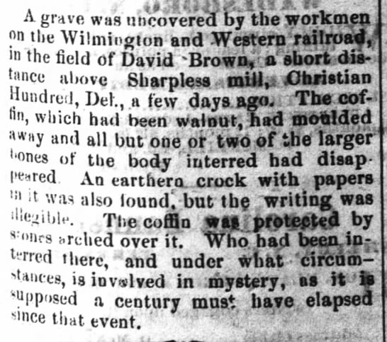Grave Found at Sharpless Mill 3 December 1871 - a grave was uncovered bv the worKmen, n the...