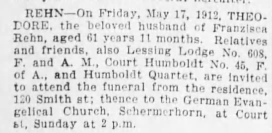 Theodore Rehn Obit, 1912 - REHN On Friday, May 17, 1912, THEODORE, the...