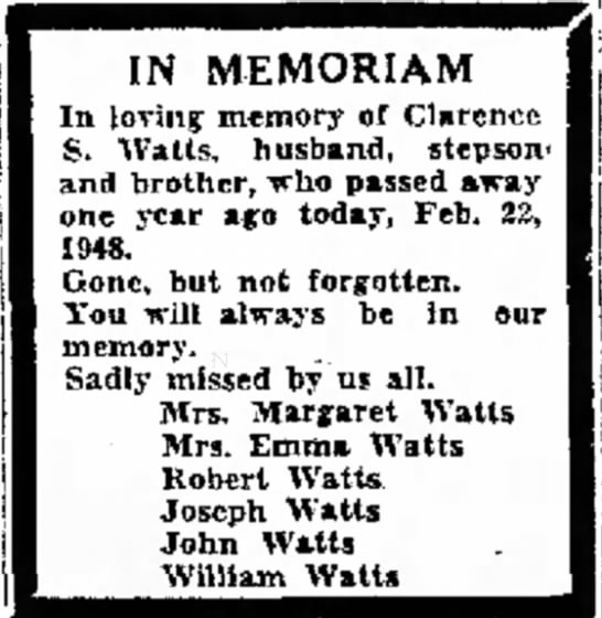 Memoriam of Clarence S Watts died Feb 22, 1948 - o'clock his and IN ME MORI AM In loving memory...
