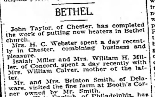 Mr and Mrs Brinton Smith visited the farm at Booth's Corner - 10 Oct 1908 - BETHEL T,»v,n Tavlor of Chester, has completed...