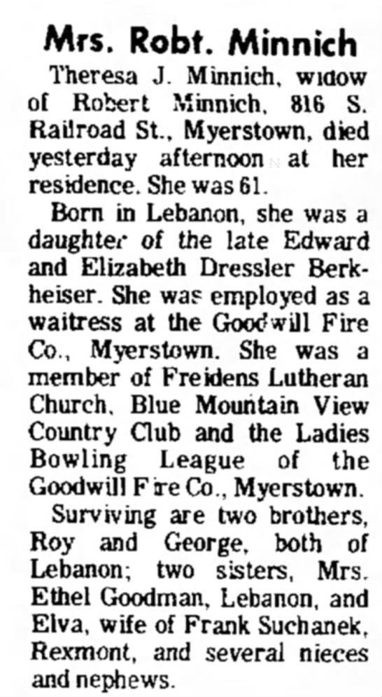 Theresa J Minnich née Berkheiser Dies - Mrs. Robt. Minnich Theresa J. Minnich, wiaow of...