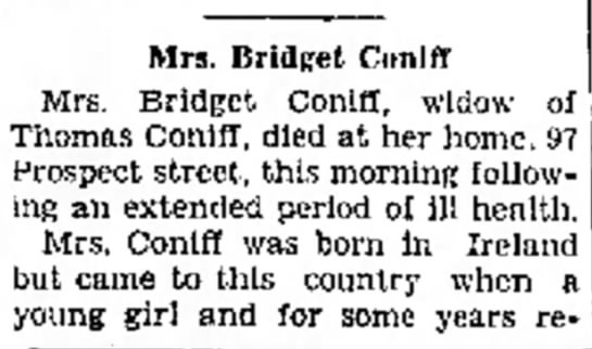 Bridget Coniff obit pt 1 of 2 - Mrs. Bridget Conlff Mrs. Bridget Coniff, widow...