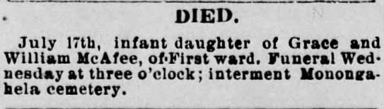 Anna B. McAfee death - DIED. July 17th, infant daughter of Grace and...