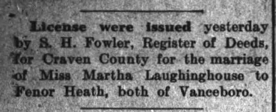 Marriage License Notice for Martha Laughinghouse and Fenor Heath of Vanceboro 1914 - License . were Issued - yesterday foy S. H....