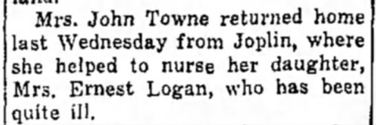 Elizabeth Logan nursed by mother as she is quite ill - Mrs. John Towne returned home ast Wednesday...