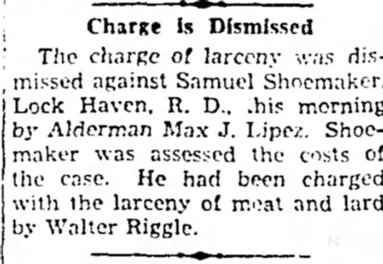 Samuel Shoemaker - ; Charge Is Dismissed ' Thc charge of larceny...