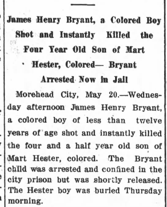 Article mentioning the death of Cecil Hester May 20, 1911 The New Bern Sun - James Henry Bryant, a Colored Boy Shot and...