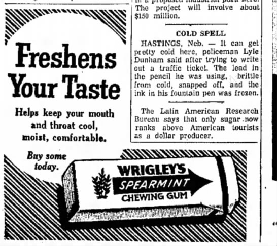 Wrigleys gum/Cold Spell pen froze-1957 - The project will involve about $150 million....