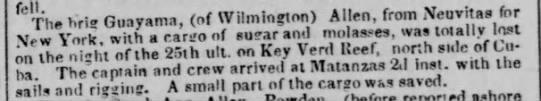 """brig named Guayama lost Oct 1840 - ''""""■■rhe brig Guayama, (of Wilmington) Allen,..."""