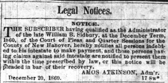 Wm. B. Sidbury 3 Jan 1861 late Amos Atkinson adm - Legal Notices.1 .,: notice. :.,-.; :.,-.;...
