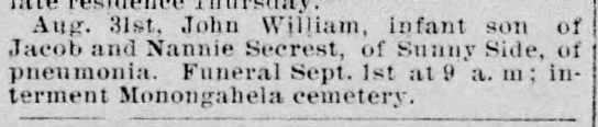 Jacob & Nannie Secrest infant son obit - Aug. 31st. John William, infant son of Jacob...