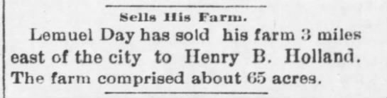 Henry B Holland buys 65 acre farm - Sella His Fariu. Lemuel Day has sold his farm 3...