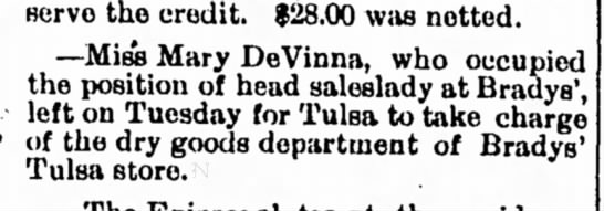 Mary Devinna, new job in Tulsa, Muskogee Phoenix 8 Apr. 1897 - servo the credit. $28.00 was netted. —Miss Mary...