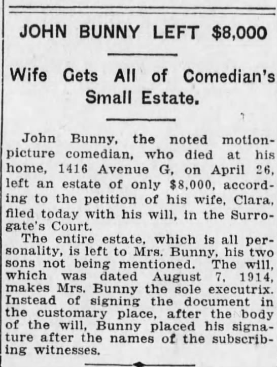 John Bunny Left $8,000 May 4, 1915 - JOHN BUNNY LEFT $8,000 Wife Gets All of...