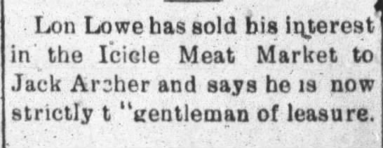 1924 Icicle Meat Mkt Lowe sells - Lon Lowe has sold his interest in tne icicle...