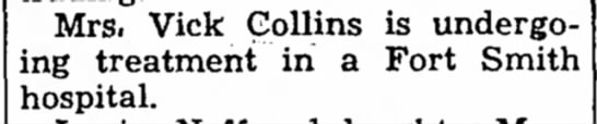 Collins, 25 Mar 1948 - Mrs. Vick Collins is undergoing undergoing...
