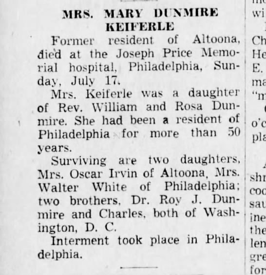 Mary Dunmire Kieferle Obituary, 30 Jul 1949 - MRS. MARY DI NMIRE KEIFERLE Former resident of...