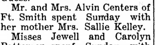 Kelley, 28 Apr 1938 - Mr. and Mrs. Alvin Centers of Ft. Smith spent...