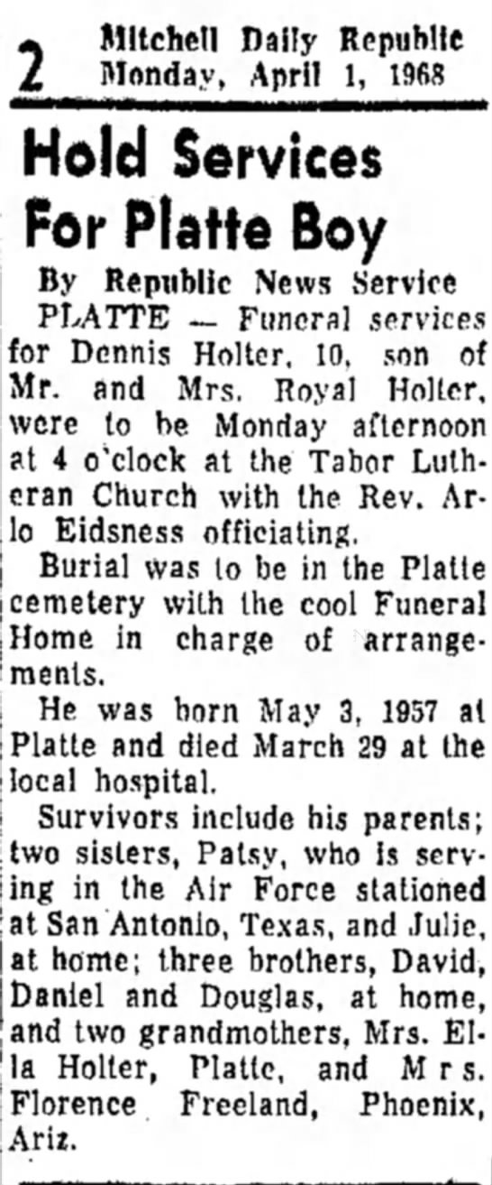 Dennis Holter newspaper obituary 1 Apr 1968 The Daily Republic Mitchell, South Dakota - Mitchell Daily Republic Monday, April 1, 1%S...