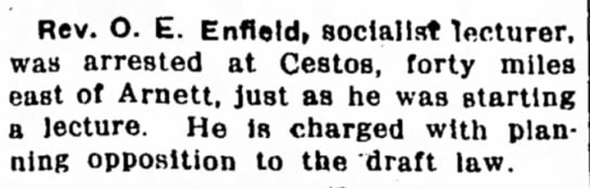23 August 1917 Fort Gibson New Era O.E. Enfield Arrest - Rev. O. E. Enfield* socialist lecturer, was...