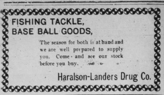 1905 Haralson-Landers Drug Co - FISHING TACKLE, BASE BALL GOODS, The season for...