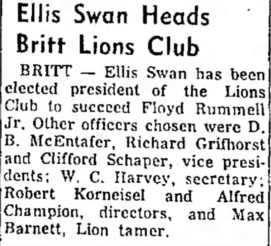 1956 May 19 Robert Korneisel secretary Lions Club - Ellis Swan Heads Britf Lions Club BRITT — Ellis...