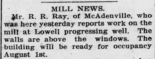 Mill News - 1900 - MILL NEWS. Mr. R. R. Ray, of McAdenville, who...