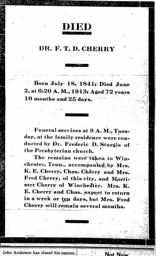 Dr. FTD Cherry Obituary - DIED DR. F. T. D. CHERRY Born July 18 f 1841;...