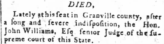 John Williams, Esq died Nov 1799 - -DIED Litely athisfeatin Granville county,...