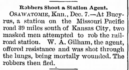 Research - who was W.A. Gilham? - Robbers Shoot a St ation Agent. OSA.WATOJIIE,...