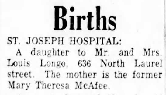 Mary Therese McAfee-Longo daughter birth - Births ST. JOSEPH HOSPITAL: A daughter to Mr....