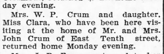 The Coffeyville Daily Journal, (Coffeyville, KS)  2 May 1905  pg 3 - Monday evening. Mrs. W. P. Crum and daughter....