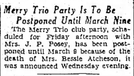 Party postponed because of death of Mrs. Bessie Atcheson - Merry Trio Party Is To Be Postponed Until March...