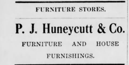 - FURNITURE STORES. P. J. Huneycutt & Co....