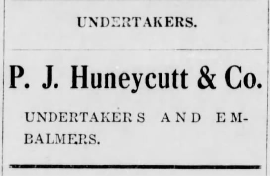 - UNDERTAKERS. P. J. Huneycutt & Co. UNDERTAKER S...