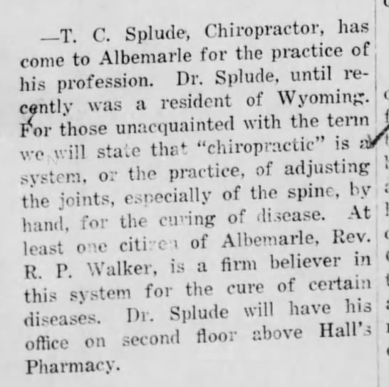 - T C. Splude, Chiropractor, has come to...