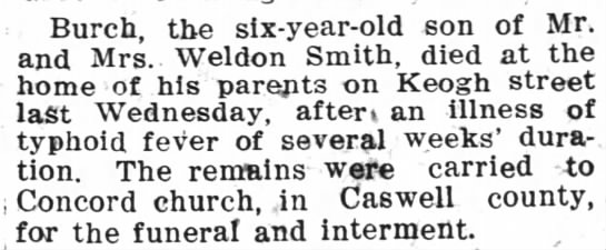 1910 - SMITH, Bunch - Obit - Burch, the six-year-old son of Mr. and Mrs.....