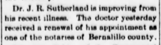 Albuquerque Weekly Citizen - J.R. Sutherland recovering; 28 Mar 1891, Sat.; page 4 - Dr. J. IU Sutherland la improving from hla...