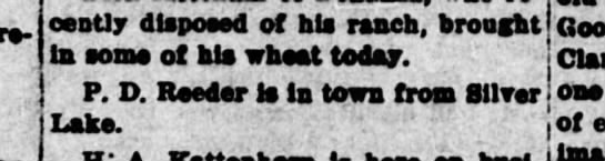 The Evening Hearld, Klamath Falls, OR 8 Oct 1915 P D Reeder - returned cently disposed of his ranch, brought...