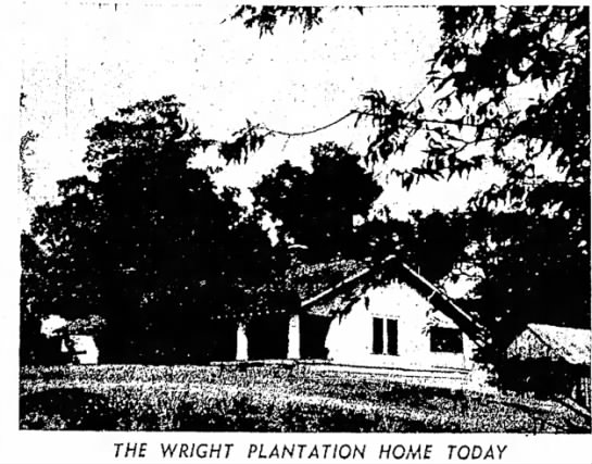 - THE WRIGHT PLANTATION HOME TODAY