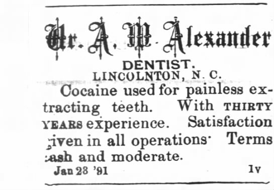 Cocaine Used by Dentists Lincolnton Courier 6 Nov 1891 - DENTIST. LINCOLNTON, N. C. Cocaine used for...
