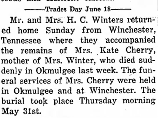 Burial for Mrs. Kate Cherry from Sallisaw Democrat-American for June 18, 1923 - Trades Day June 18 Mr. and Mrs. H. C. Winters...