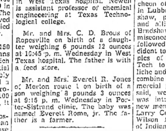 Mr. and Mrs. C. D. Brous have a daughter 14Aug1946 - in a 100 it in West Texas hospital, Newell is...