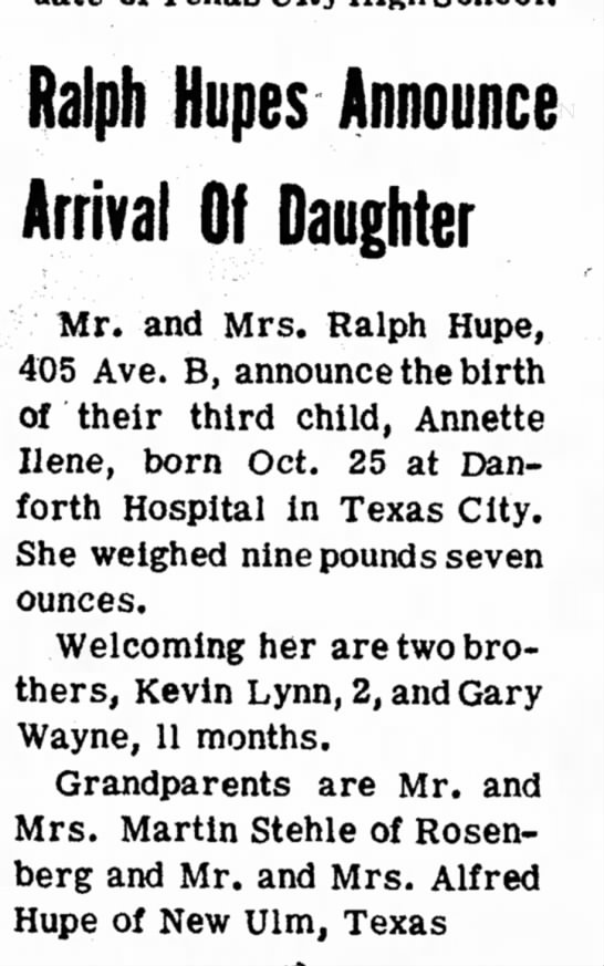 Annette I Hupe birth announcement, The Mainland Times (La Marque, Texas) 7 Nov 1962, pg 6 - Ralph Hupes Announce Arrival Of Daughter Mr....