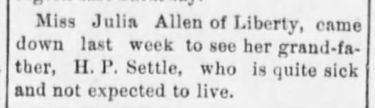 Julia Allen visits her grandfather, Hiram P. Settle. - Miss Julia Allen of Liberty, came down last...