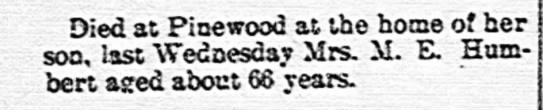 The Manning Times (Manning, South Carolina)12 Jan 1910 Wednesday page 7 - Died at Pinewood at the home of her son, last...