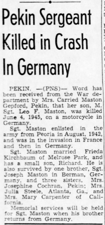 Leo F Maston death son of Edward and Carrie (Gasaway) Maston - Pekin Sergeant Killed in Crash In Germany...