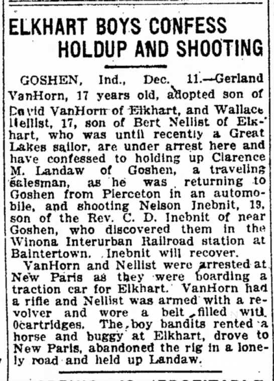 Goshen, Ind: Nelson Inebnit, 19, son of Rev.C.D. Inebnit shot. Indianapolis Star, 12 Dec 1919, p.8 - old. he Unl- to churches last consul CENTURY...
