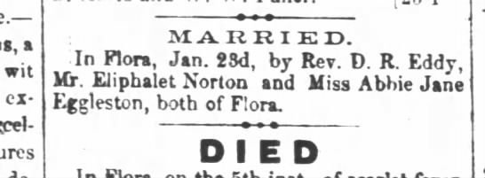 Abby Jane Eggleston Norton wedding - a wit cx MARRIED. In Flora, Jan. 23d. bv Rev....